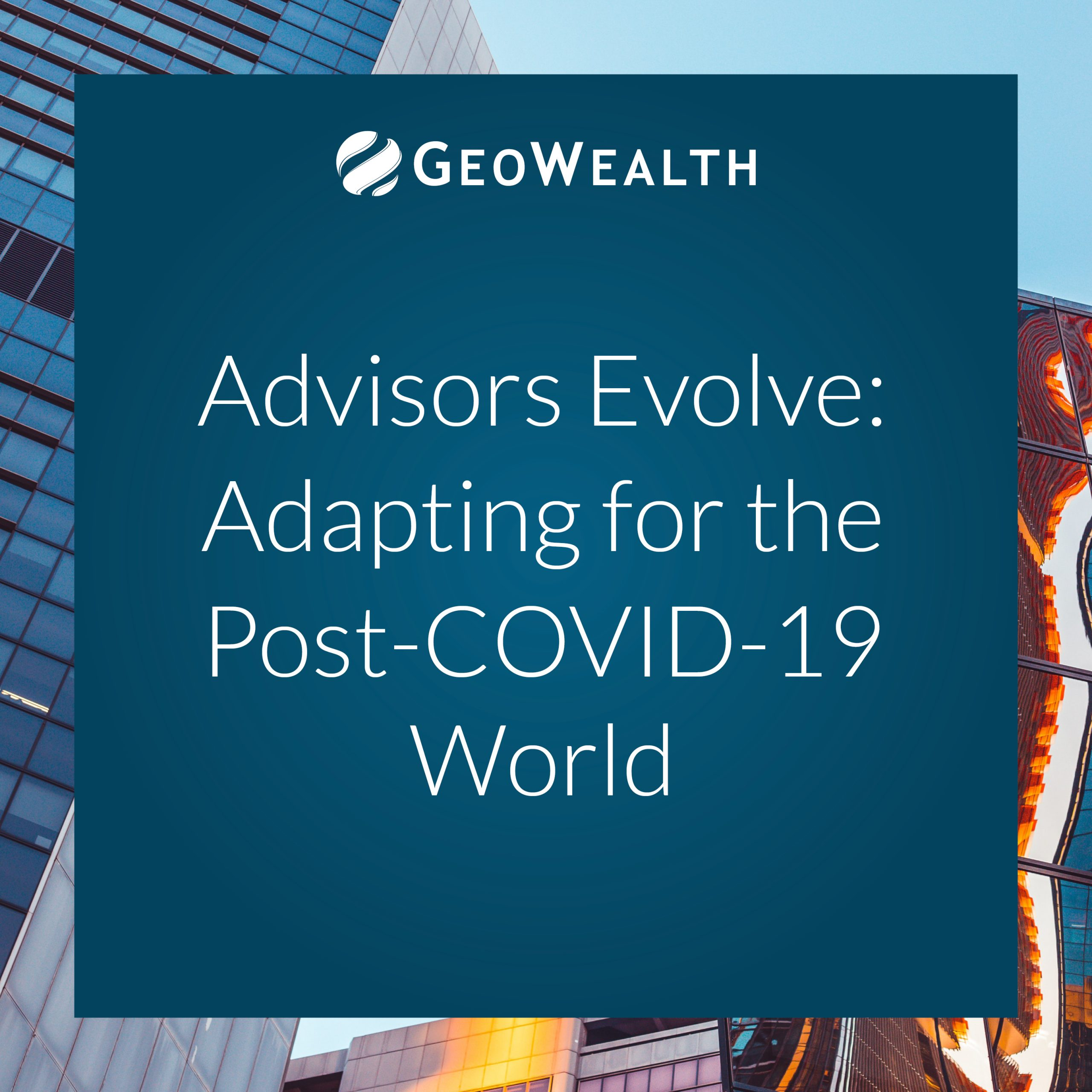 Advisors Evolve COVID-19